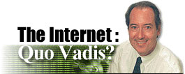 The Internet: Quo Vadis