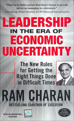 Leadership in the Era of Economic Uncertainty (Inset: Ram Charan)